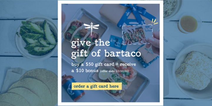 Give the Gift of Bartaco - Buy a $50 Gift Card + Receive  $10 Bonus offer image